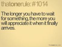 The longer you wait