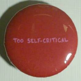 Too Self Critical