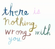 There is Nothing Wrong